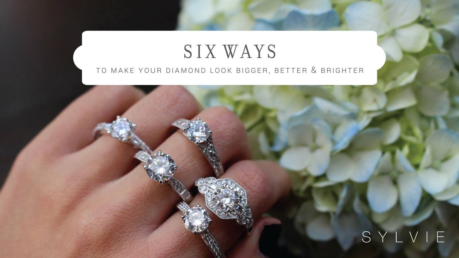 6 Ways to Make Your Diamond Look Bigger Brighter and Better