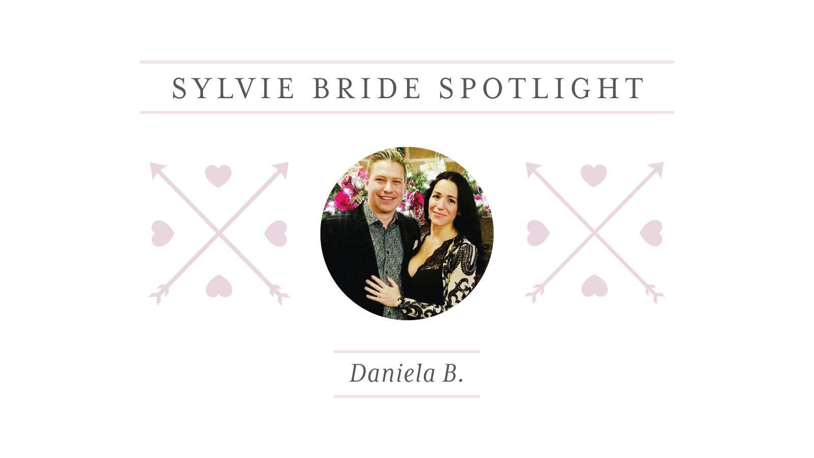 Sylvie Bride Spotlight: Daniela B.
