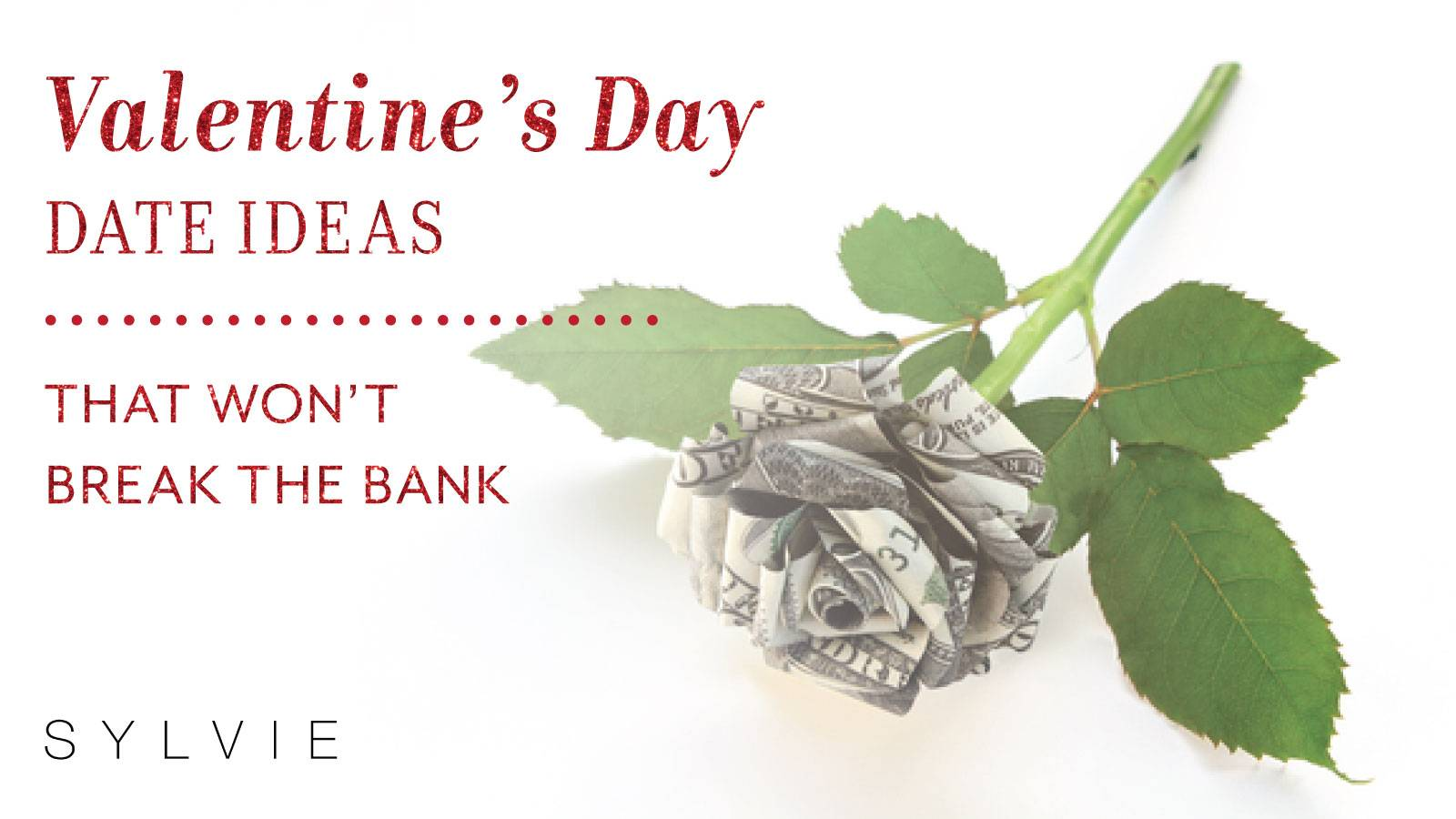 Valentine\'s Day Date Ideas That Won\'t Break The Bank