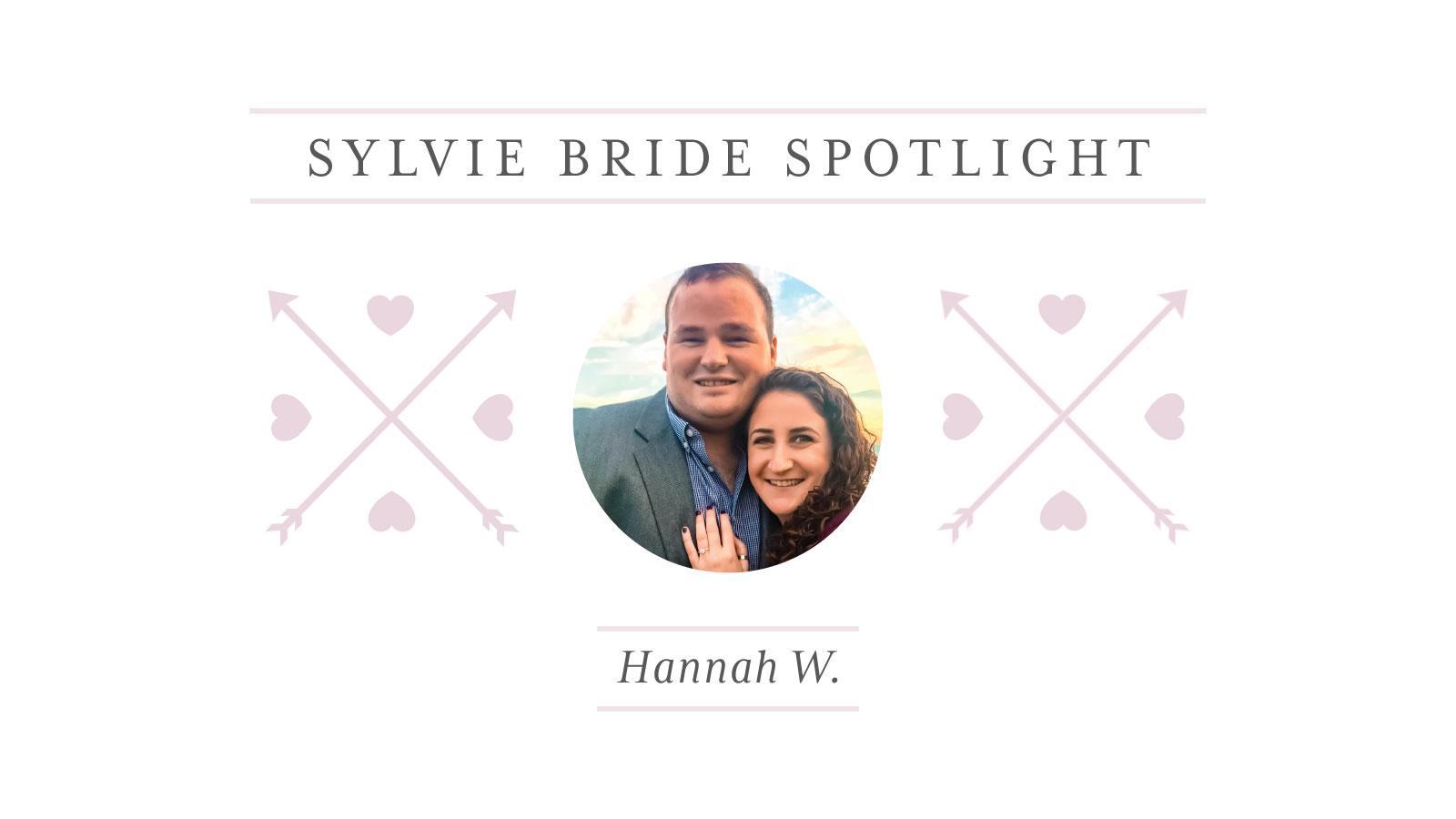 Sylvie Bride Spotlight - Hannah W