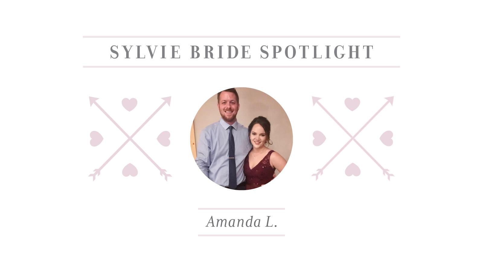 Sylvie Bride Spotlight - AmandaL
