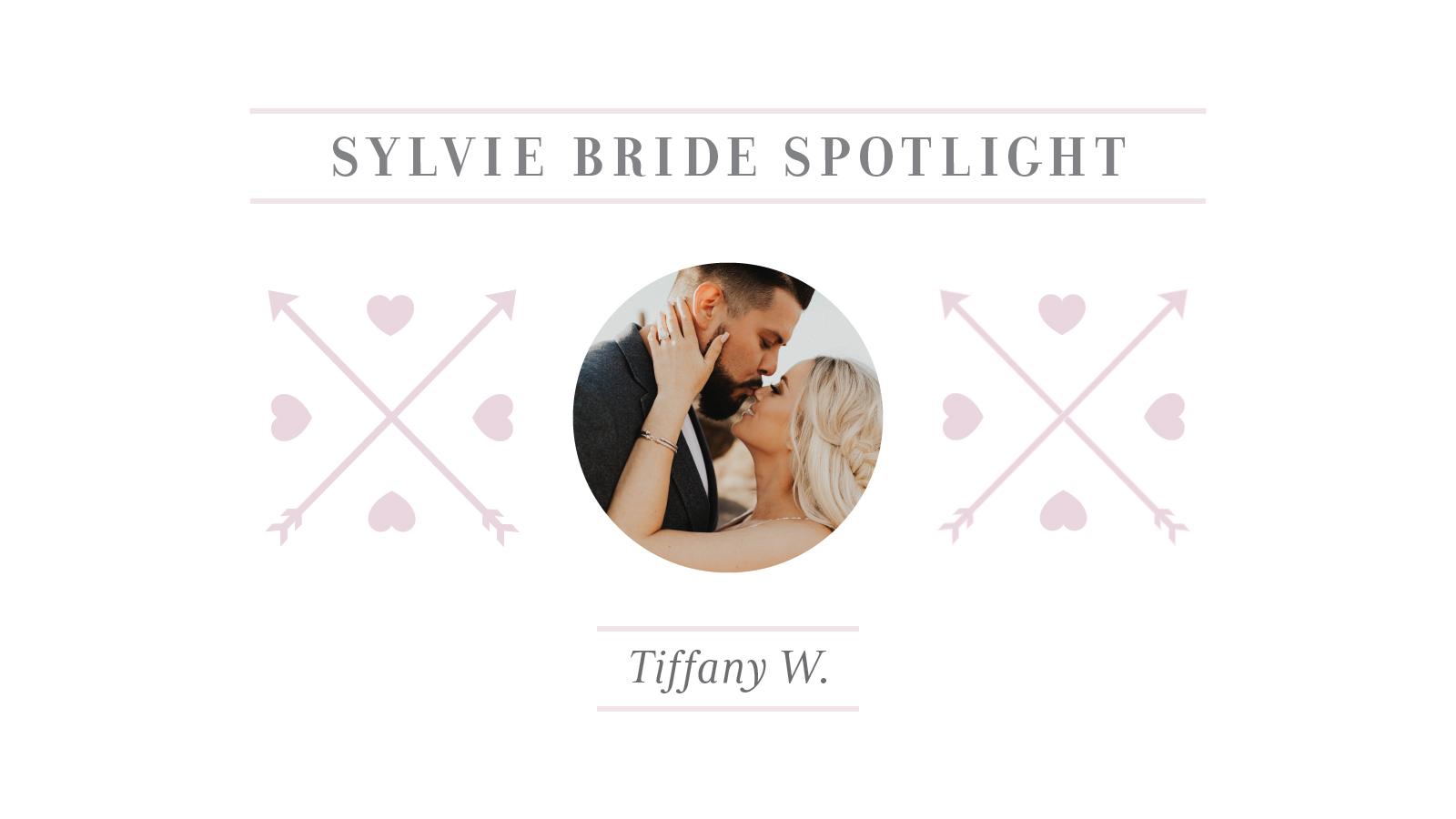 Sylvie Bride Spotlight - TiffanyW