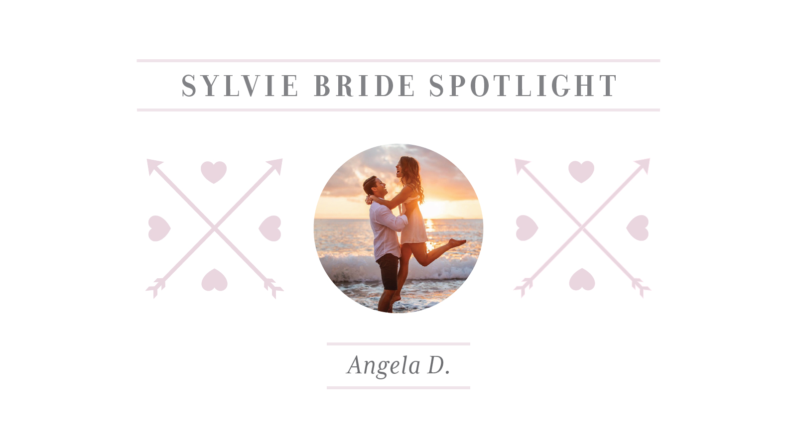 Sylvie Bride Spotlight - AngelaD