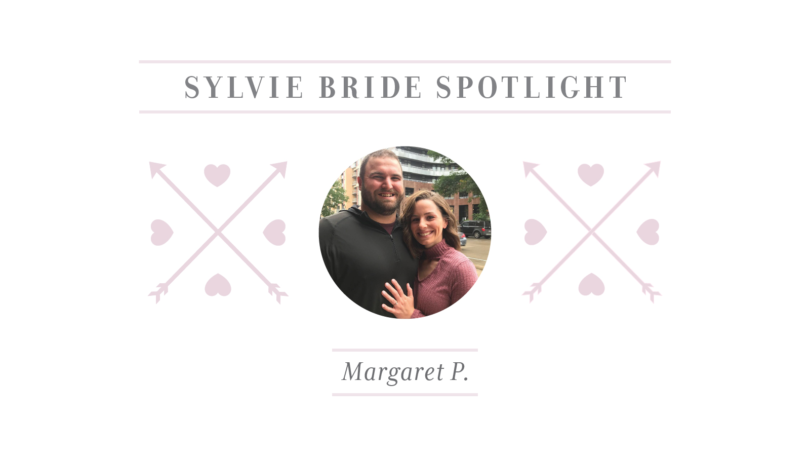 Sylvie Bride Spotlight - MargaretP