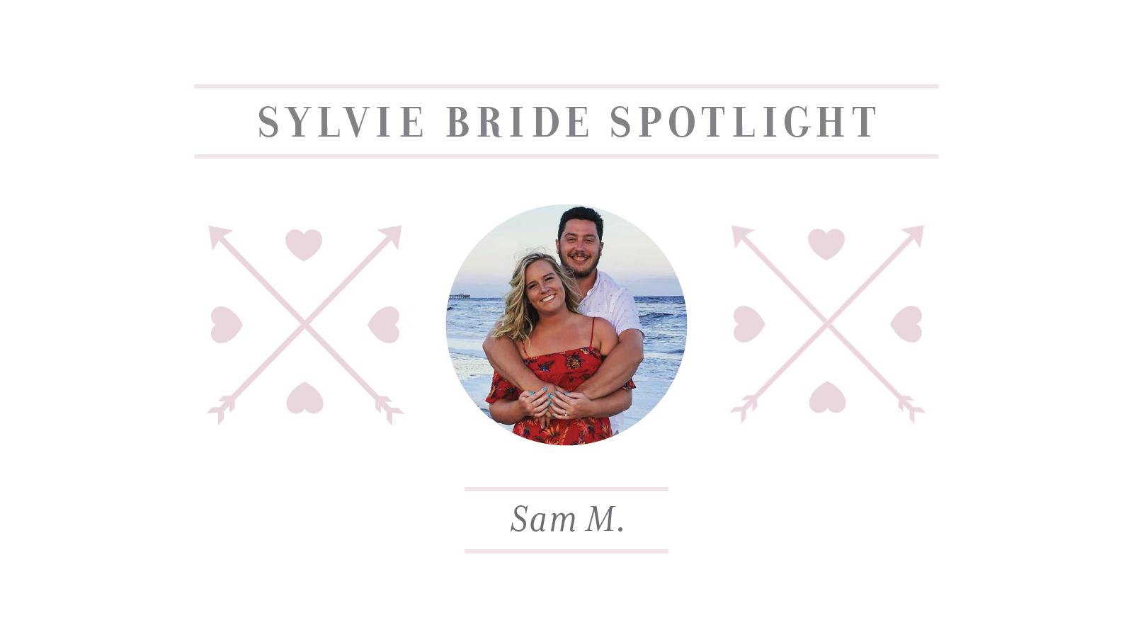 Sylvie Bride Spotlight - Sam M