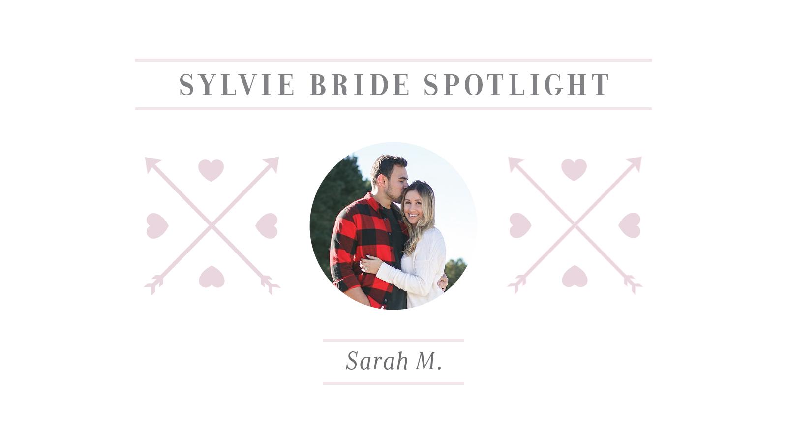 Sylvie Bride Spotlight - SarahM